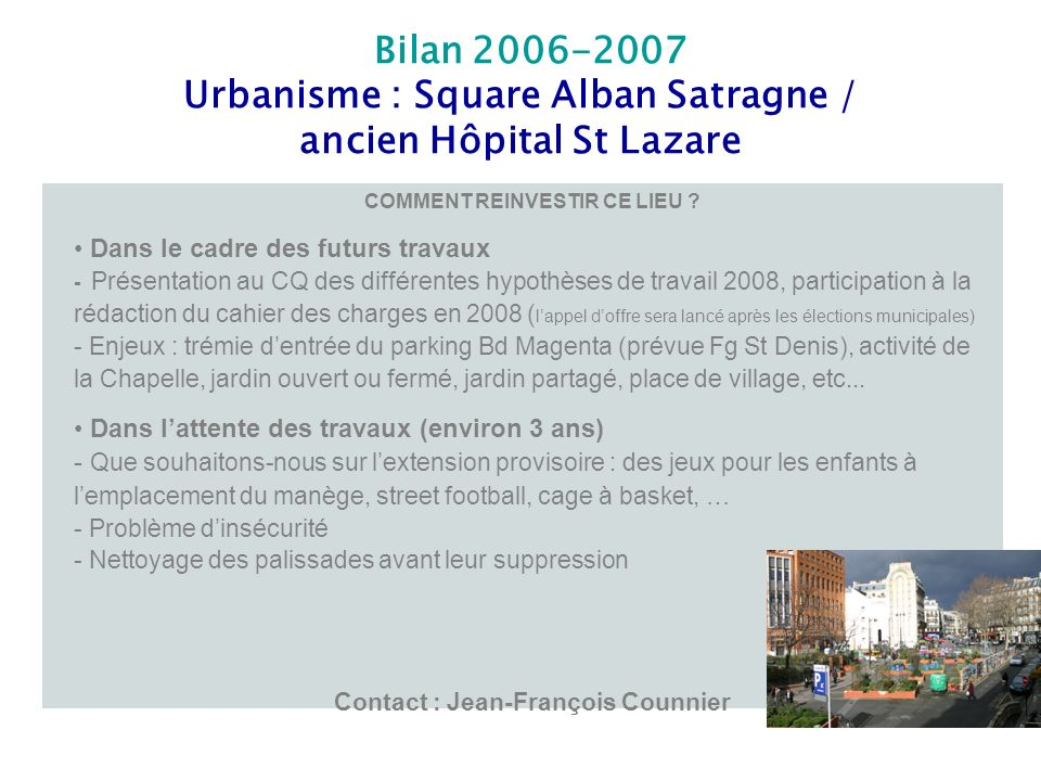 Bilan 2006-2007 Urbanisme : Square Alban Satragne / ancien Hôpital St Lazare COMMENT REINVESTIR CE LIEU ? Dans le cadre des futurs travaux - Présentat