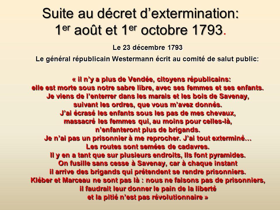 Le général TURREAU met son plan dextermination en marche par la création de colonnes infernales, qui parcourent la Vendée dans tousles sens. Le généra