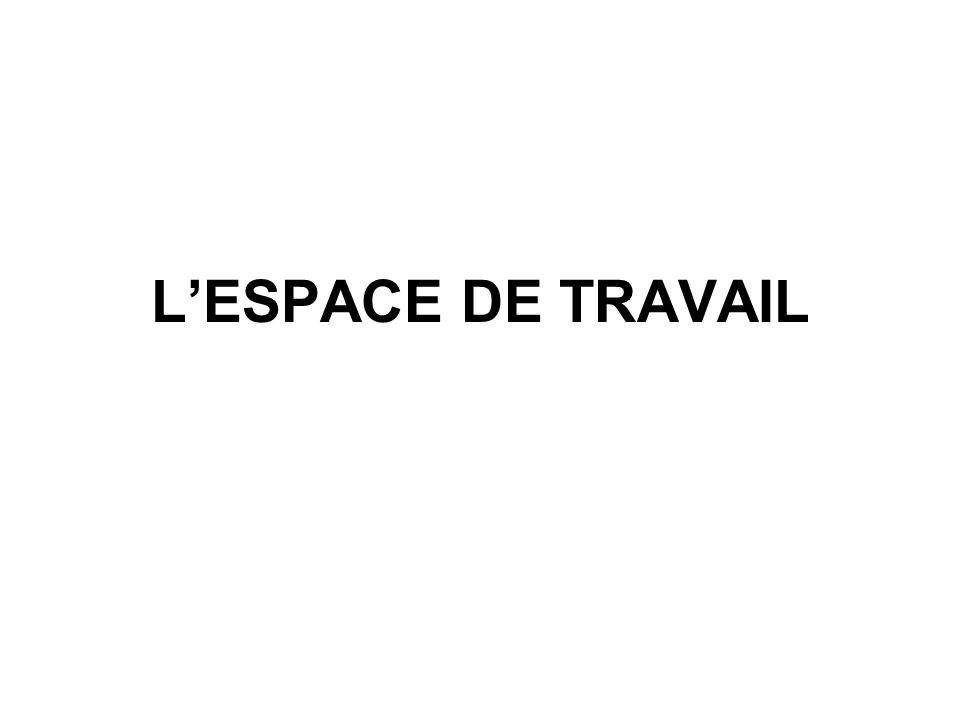 Le plan de travail ESPACE DE TRAVAIL Barre des menus Barre doptions des outils Palette des outils Palettes flottantes Barre de réglages de visualisation