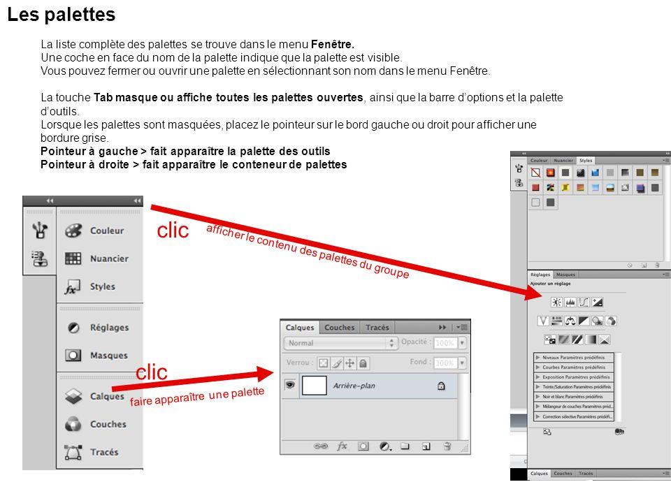 Les palettes La liste complète des palettes se trouve dans le menu Fenêtre. Une coche en face du nom de la palette indique que la palette est visible.