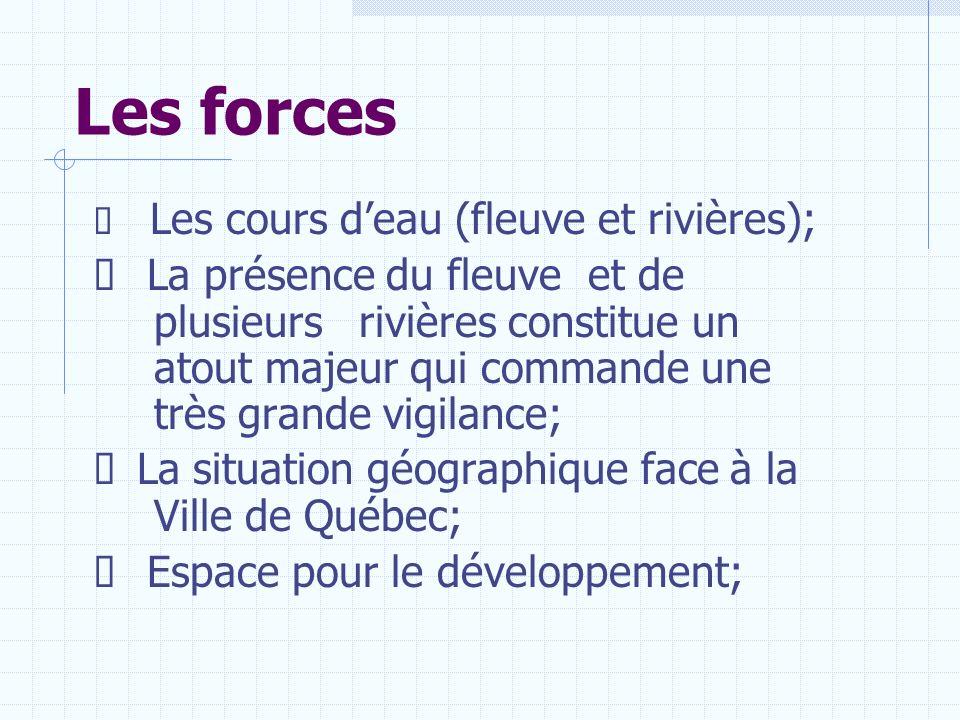 Les forces Les cours deau (fleuve et rivières); La présence du fleuve et de plusieurs rivières constitue un atout majeur qui commande une très grande