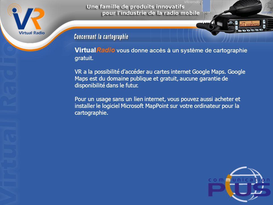 VirtualRadio vous donne accès à un système de cartographie gratuit.