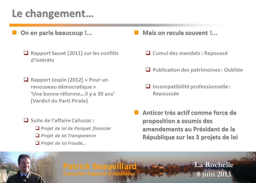 La Rochelle 8 juin 2013 Le changement… On en parle beaucoup !... On en parle beaucoup !... Rapport Sauvé (2011) sur les conflits dintérêts Rapport Jos