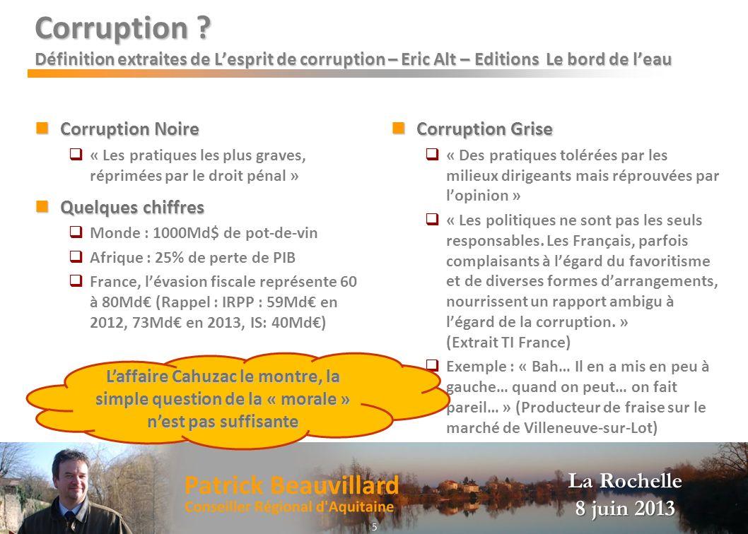 La Rochelle 8 juin 2013 Corruption ? Définition extraites de Lesprit de corruption – Eric Alt – Editions Le bord de leau Corruption Noire Corruption N