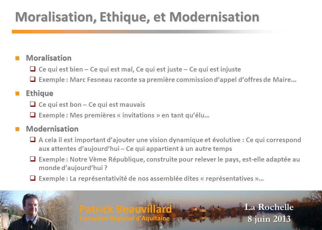 La Rochelle 8 juin 2013 Moralisation, Ethique, et Modernisation Moralisation Moralisation Ce qui est bien – Ce qui est mal, Ce qui est juste – Ce qui
