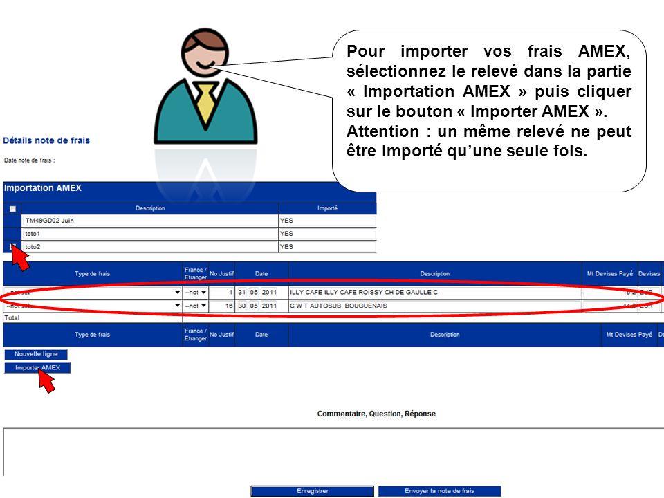 Pour importer vos frais AMEX, sélectionnez le relevé dans la partie « Importation AMEX » puis cliquer sur le bouton « Importer AMEX ». Attention : un
