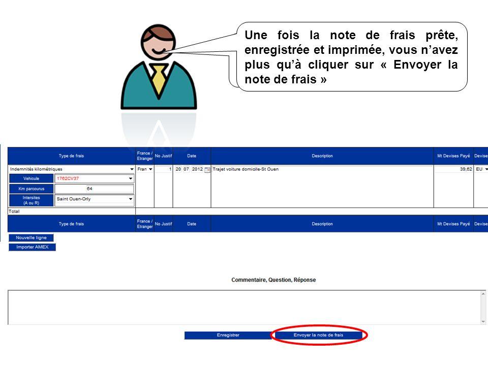 Vous pourrez la suivre tout au long du processus de validation dans « Mes notes de frais » Une fois la note de frais prête, enregistrée et imprimée, v