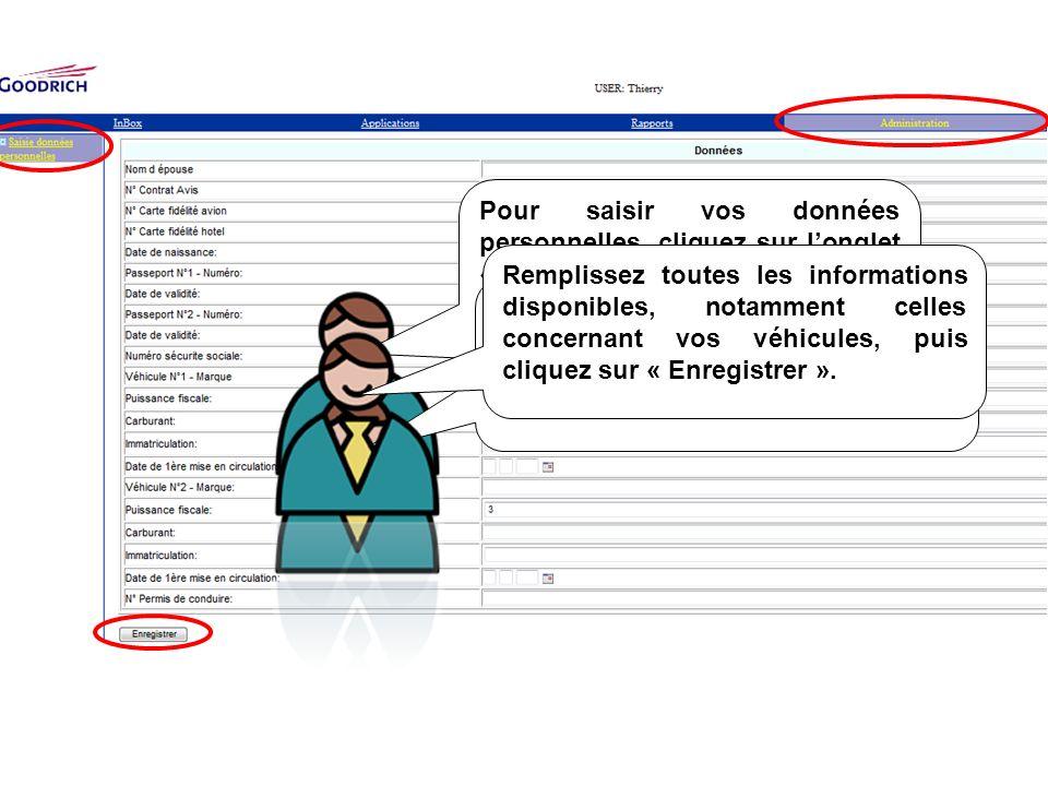 Pour saisir vos données personnelles, cliquez sur longlet « Administration » puis à gauche sur « saisie données personnelles » Vous êtes maintenant pr