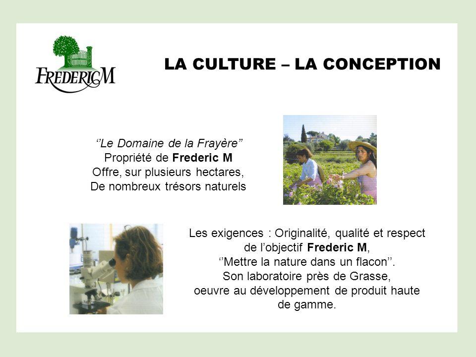 LA FABRICATION – LA DIFFUSION Lusine de Pégomas, près de Cannes, assure la production de la plupart des produits.