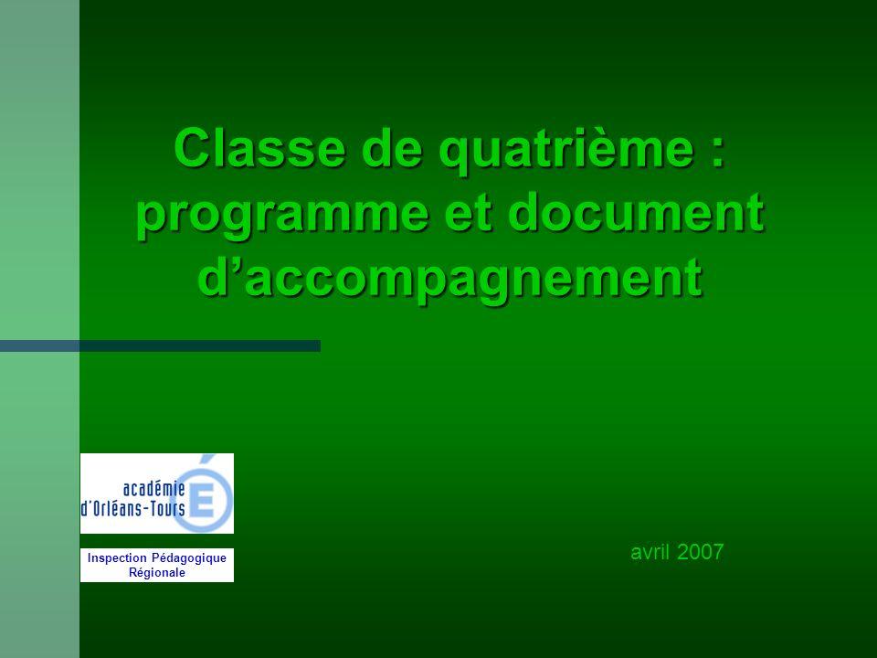 Classe de quatrième : programme et document daccompagnement Inspection Pédagogique Régionale avril 2007
