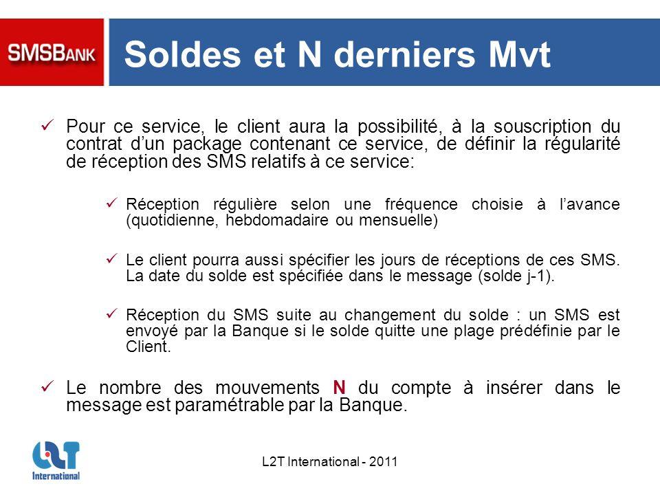 L2T International - 2011 Soldes et N derniers Mvt Pour ce service, le client aura la possibilité, à la souscription du contrat dun package contenant c