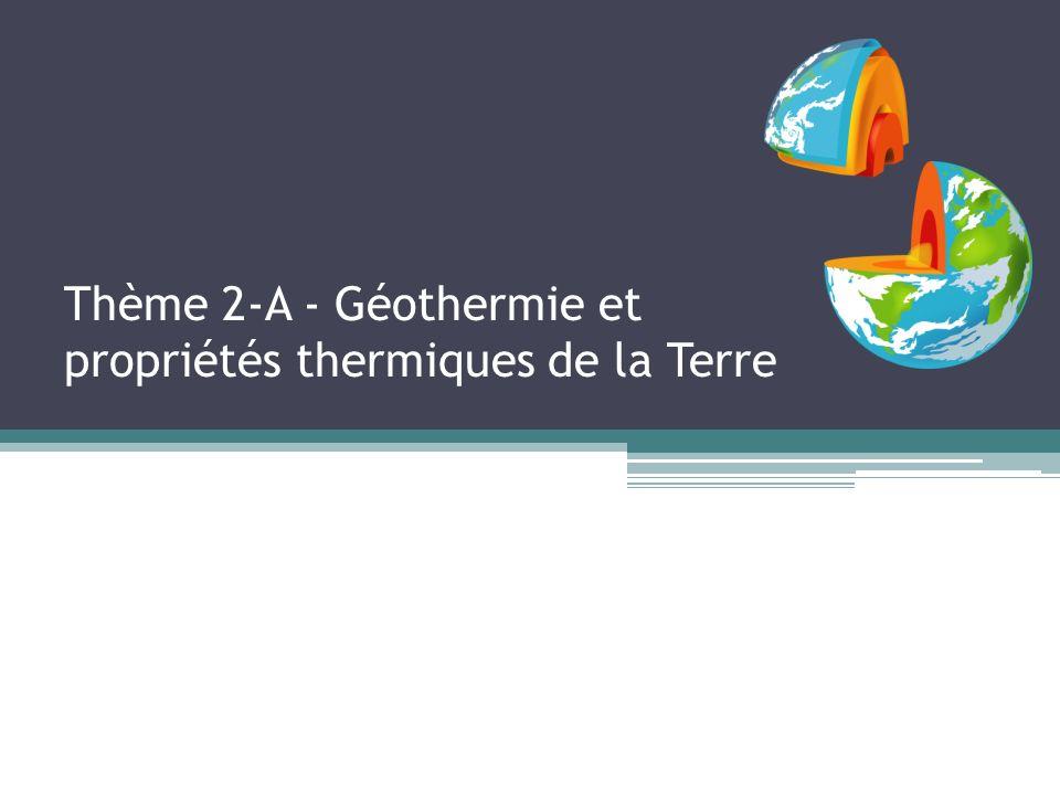 Thème 2-A - Géothermie et propriétés thermiques de la Terre