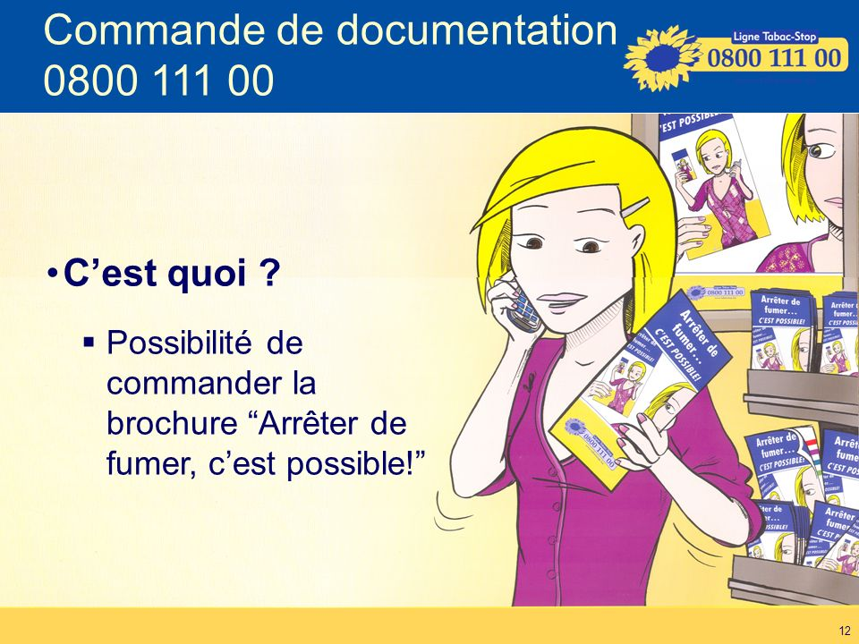11 Tabacologues Demande documentation CoachTabac-Stop Ligne Tabac-Stop 0800 111 00 conseil@tabacstop.be www.tabacstop.be