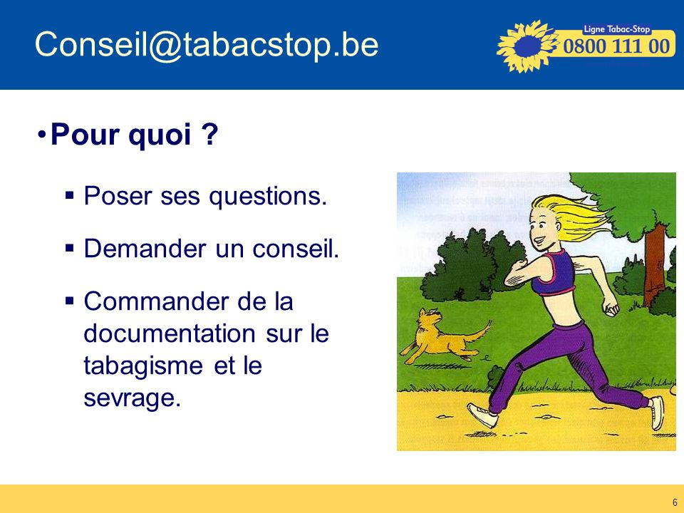 5 Tabacologues Demande documentation CoachTabac-Stop Ligne Tabac-Stop 0800 111 00 conseil@tabacstop.be www.tabacstop.be