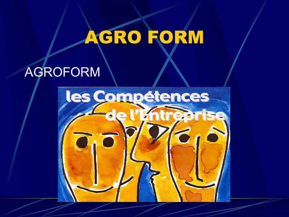 AGRO-FORM Création 1987 IMPLANTATIONS MEAUX 77 GOUSSAINVILLE 95 ARGENTEUIL 95 CERGY 95 AULNAY 93