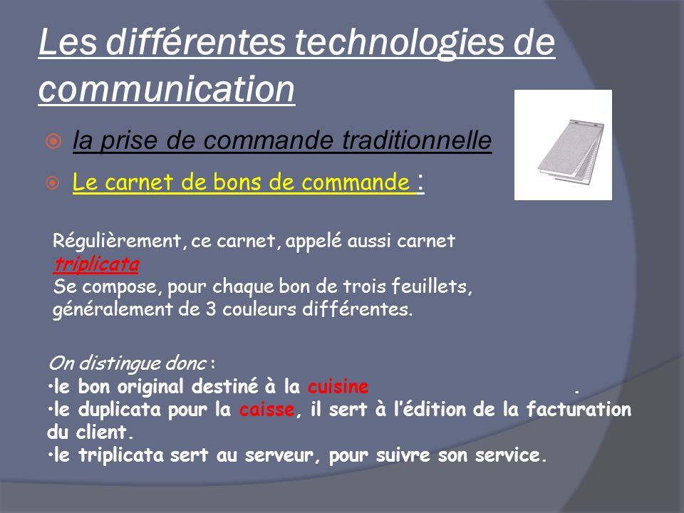 Les différentes technologies de communication la prise de commande traditionnelle Le carnet de bons de commande : Régulièrement, ce carnet, appelé aus