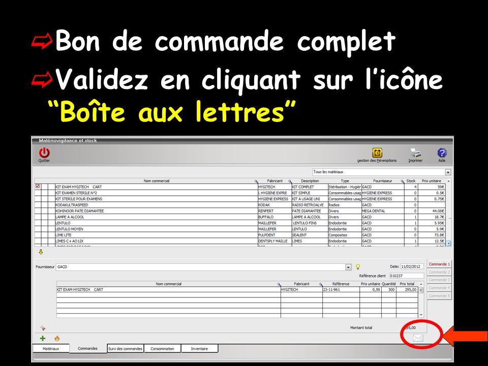 Bon de commande complet Validez en cliquant sur licône Boîte aux lettres
