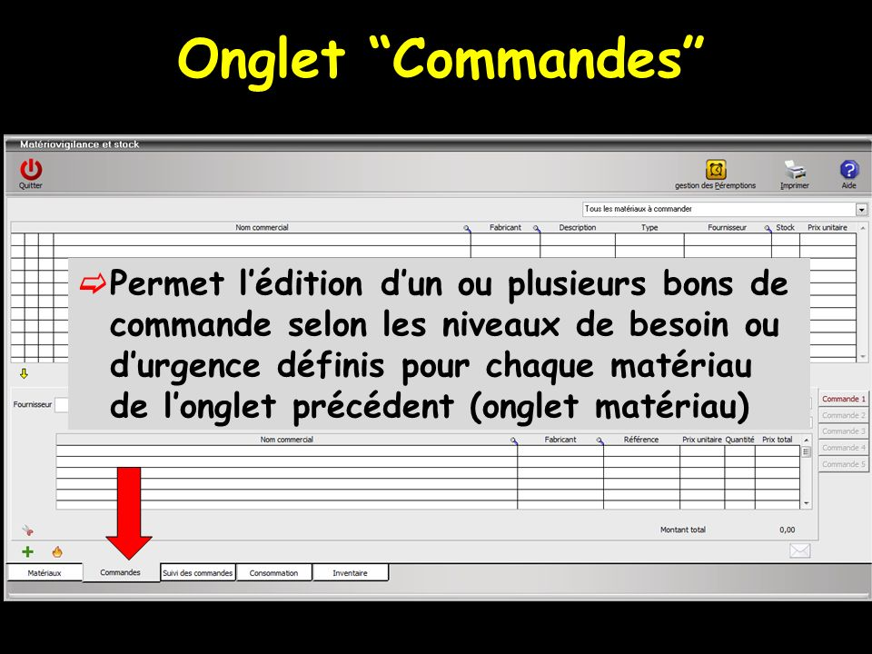 Onglet Commandes Permet lédition dun ou plusieurs bons de commande selon les niveaux de besoin ou durgence définis pour chaque matériau de longlet précédent (onglet matériau)