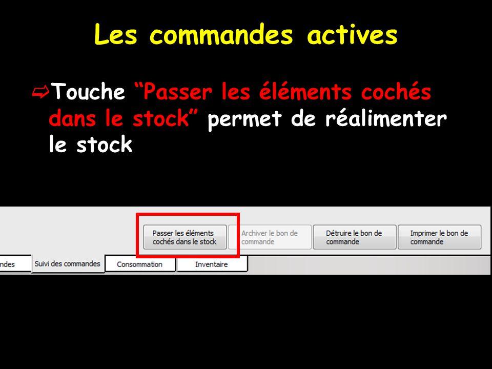Les commandes actives Touche Passer les éléments cochés dans le stock permet de réalimenter le stock