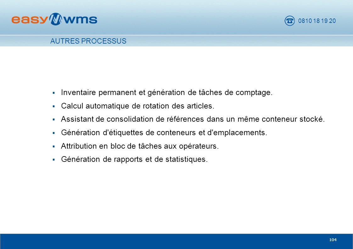 0810 18 19 20 104 Inventaire permanent et génération de tâches de comptage. Calcul automatique de rotation des articles. Assistant de consolidation de