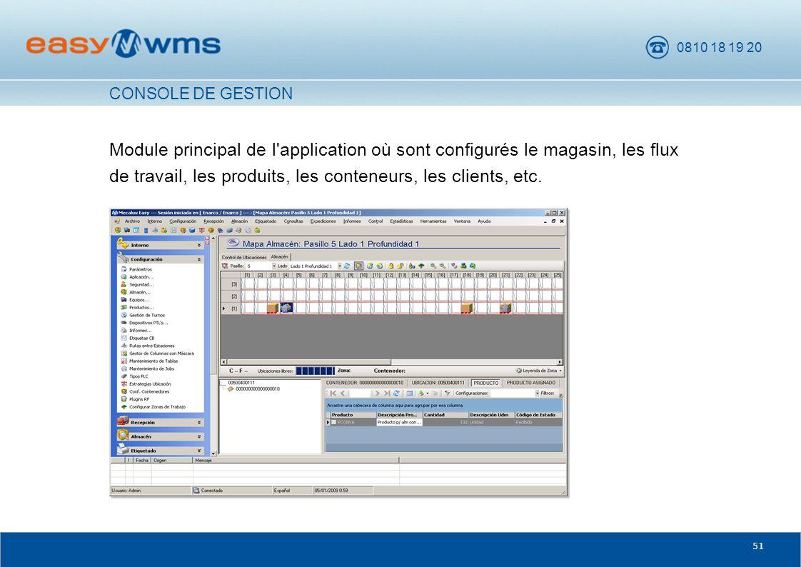 0810 18 19 20 51 Module principal de l'application où sont configurés le magasin, les flux de travail, les produits, les conteneurs, les clients, etc.
