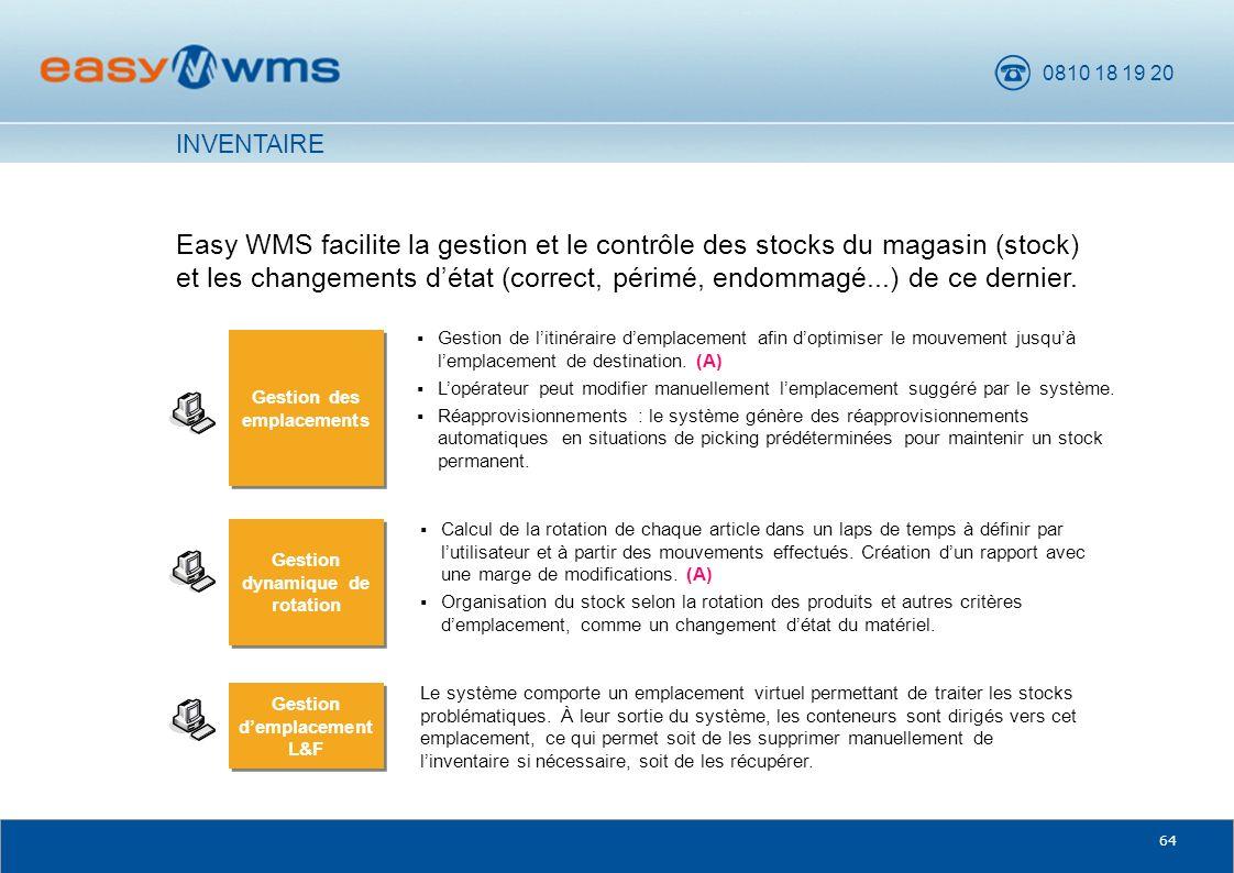 0810 18 19 20 64 Easy WMS facilite la gestion et le contrôle des stocks du magasin (stock) et les changements détat (correct, périmé, endommagé...) de