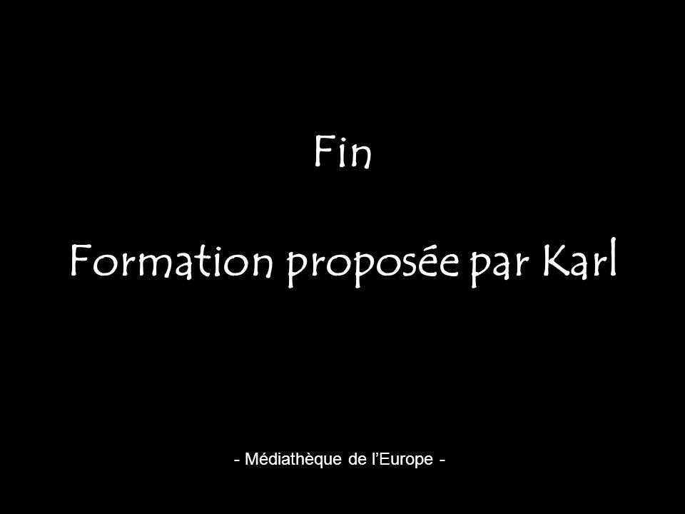 - Médiathèque de lEurope - Fin Formation proposée par Karl