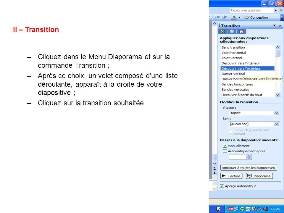 Ensuite, vous pouvez soit : Modifier la transition : Vitesse Son Passer à la diapositive suivante : Manuellement Automatiquement après : choisir le minutage