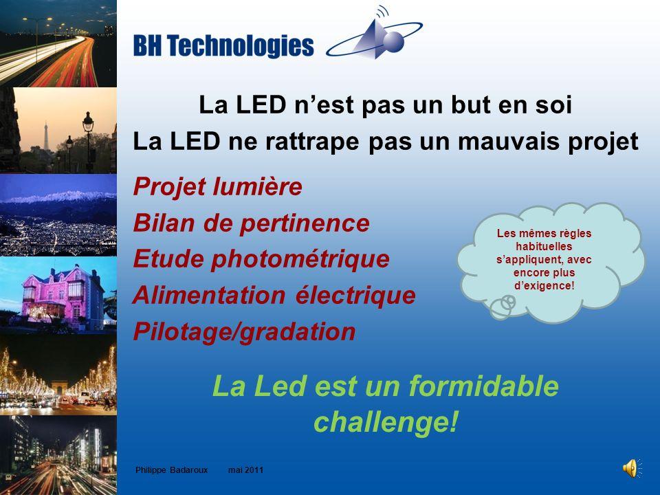 La LED nest pas un but en soi La LED ne rattrape pas un mauvais projet Projet lumière Bilan de pertinence Etude photométrique Alimentation électrique