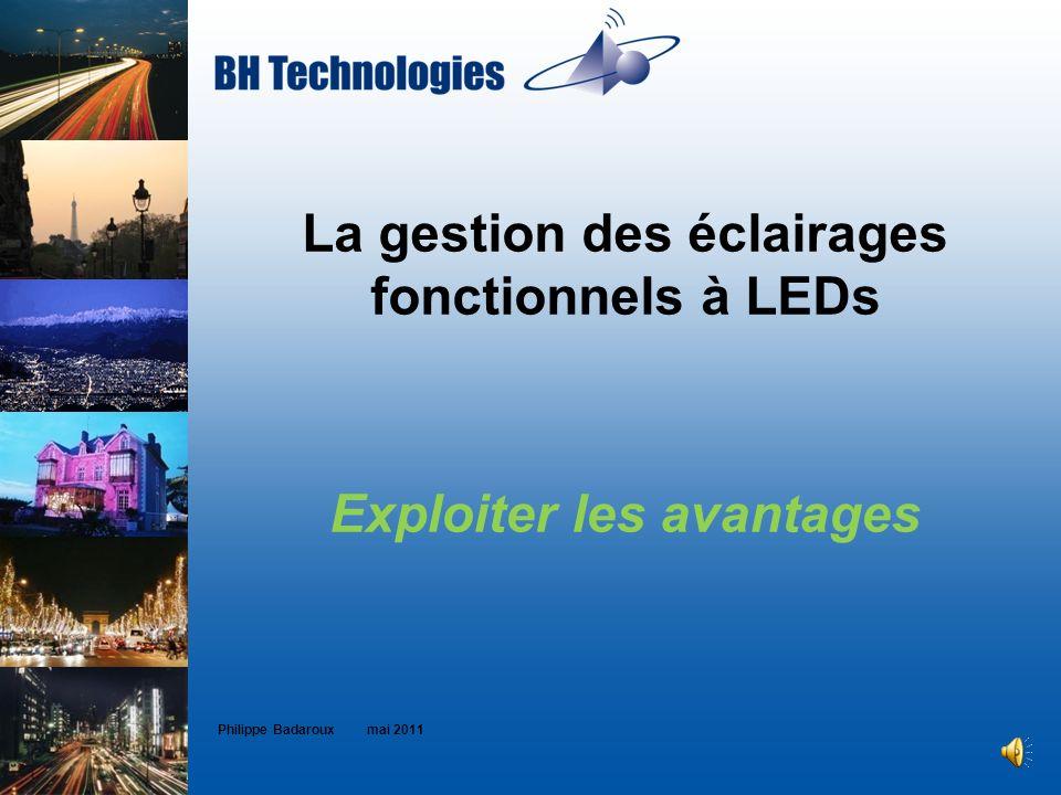 La gestion des éclairages fonctionnels à LEDs Exploiter les avantages Philippe Badaroux mai 2011