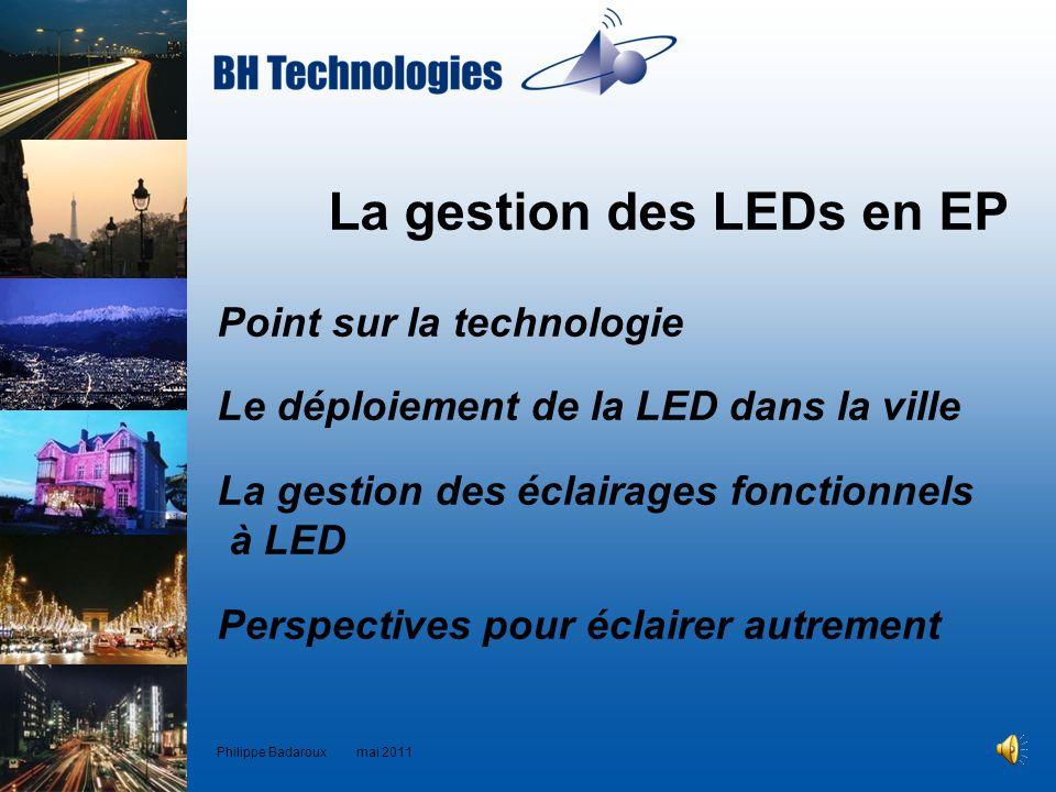 La gestion des LEDs en EP Point sur la technologie Le déploiement de la LED dans la ville La gestion des éclairages fonctionnels à LED Perspectives po