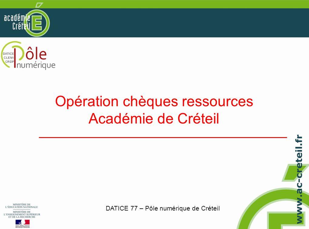 Opération chèques ressources Académie de Créteil DATICE 77 – Pôle numérique de Créteil