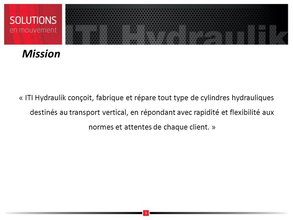 Mission « ITI Hydraulik conçoit, fabrique et répare tout type de cylindres hydrauliques destinés au transport vertical, en répondant avec rapidité et