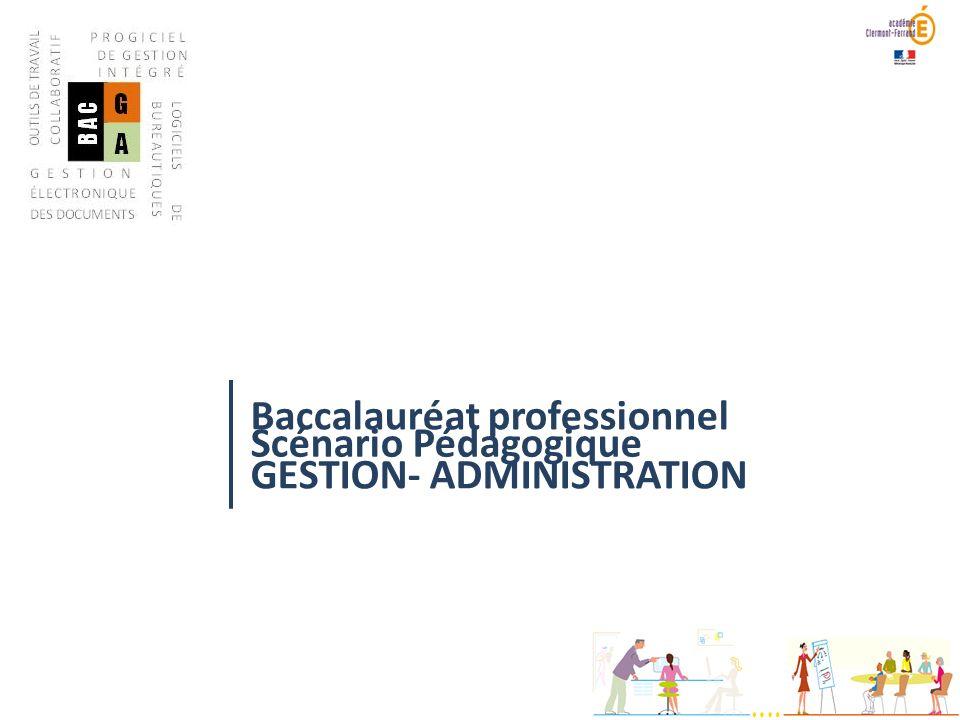 Baccalauréat professionnel GESTION- ADMINISTRATION Scénario Pédagogique