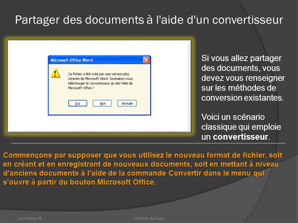 novembre 08Notions de base Conversion de fichiers anciens Pouvez-vous convertir un document ancien au nouveau format de fichier .