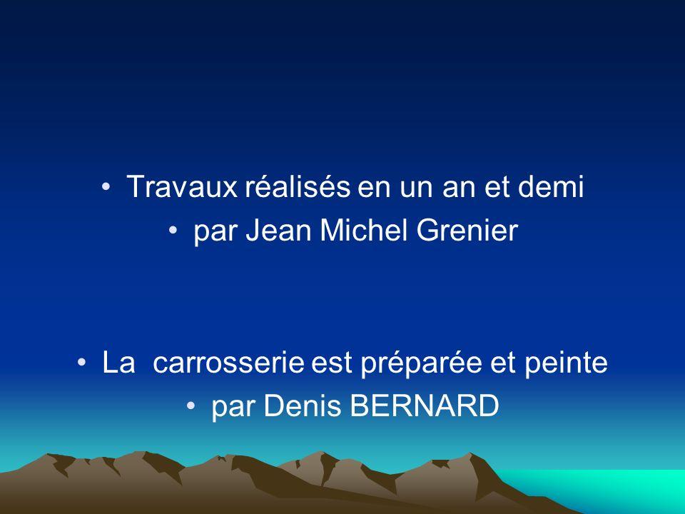 Travaux réalisés en un an et demi par Jean Michel Grenier La carrosserie est préparée et peinte par Denis BERNARD