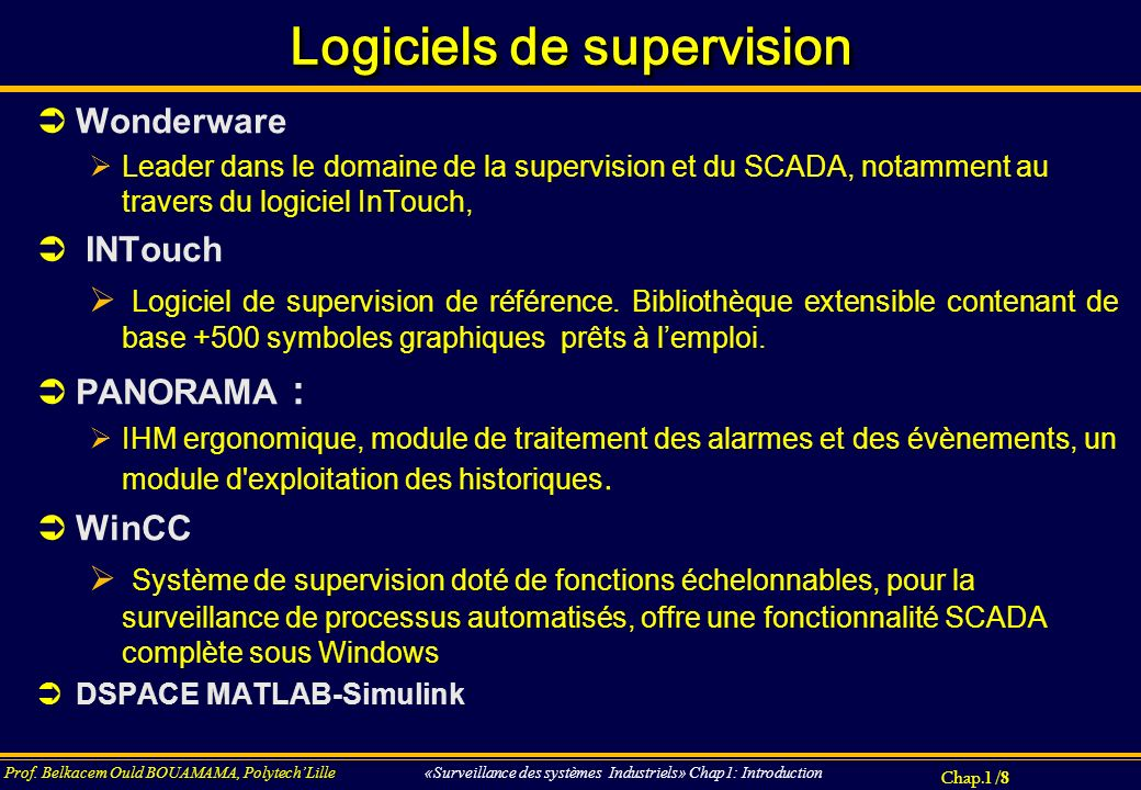 Chap.4 / 189 Prof.Belkacem Ould BOUAMAMA, PolytechLille «SUPERVISION DES SYSTEMES INDUSTRIELS».