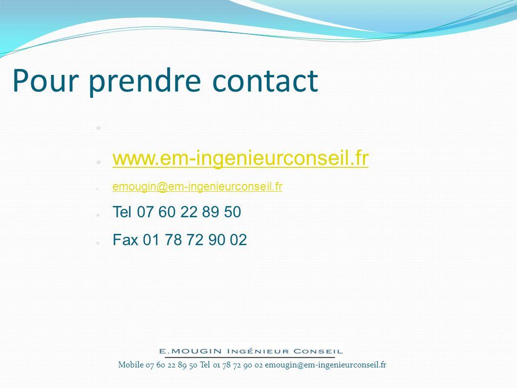 Pour prendre contact www.em-ingenieurconseil.fr emougin@em-ingenieurconseil.fr Tel 07 60 22 89 50 Fax 01 78 72 90 02 Mobile 07 60 22 89 50 Tel 01 78 72 90 02 emougin@em-ingenieurconseil.fr