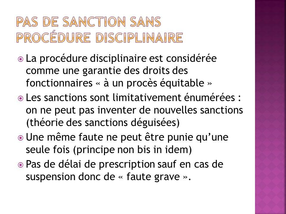 La procédure disciplinaire est considérée comme une garantie des droits des fonctionnaires « à un procès équitable » Les sanctions sont limitativement