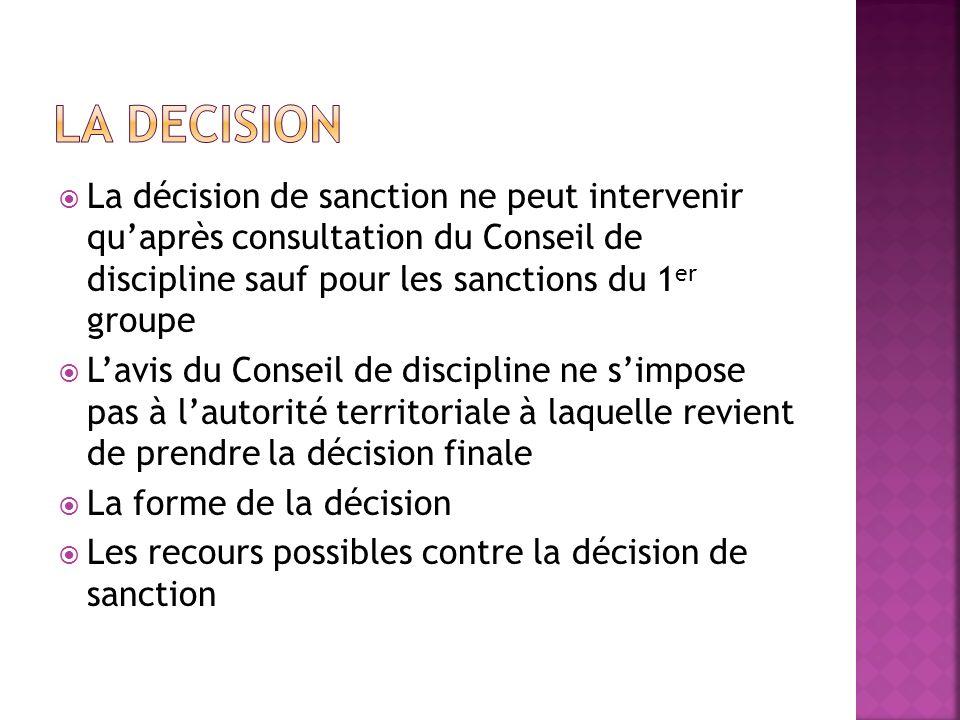 La décision de sanction ne peut intervenir quaprès consultation du Conseil de discipline sauf pour les sanctions du 1 er groupe Lavis du Conseil de di