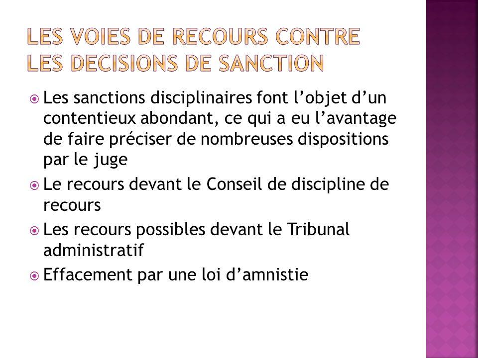 Les sanctions disciplinaires font lobjet dun contentieux abondant, ce qui a eu lavantage de faire préciser de nombreuses dispositions par le juge Le r