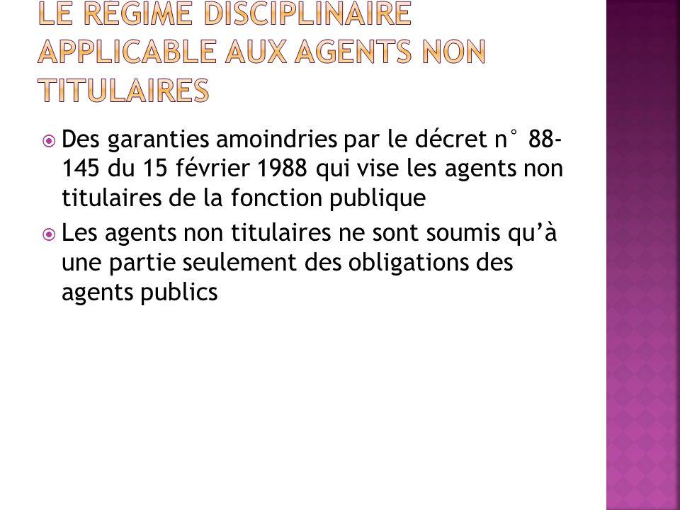 Des garanties amoindries par le décret n° 88- 145 du 15 février 1988 qui vise les agents non titulaires de la fonction publique Les agents non titulai
