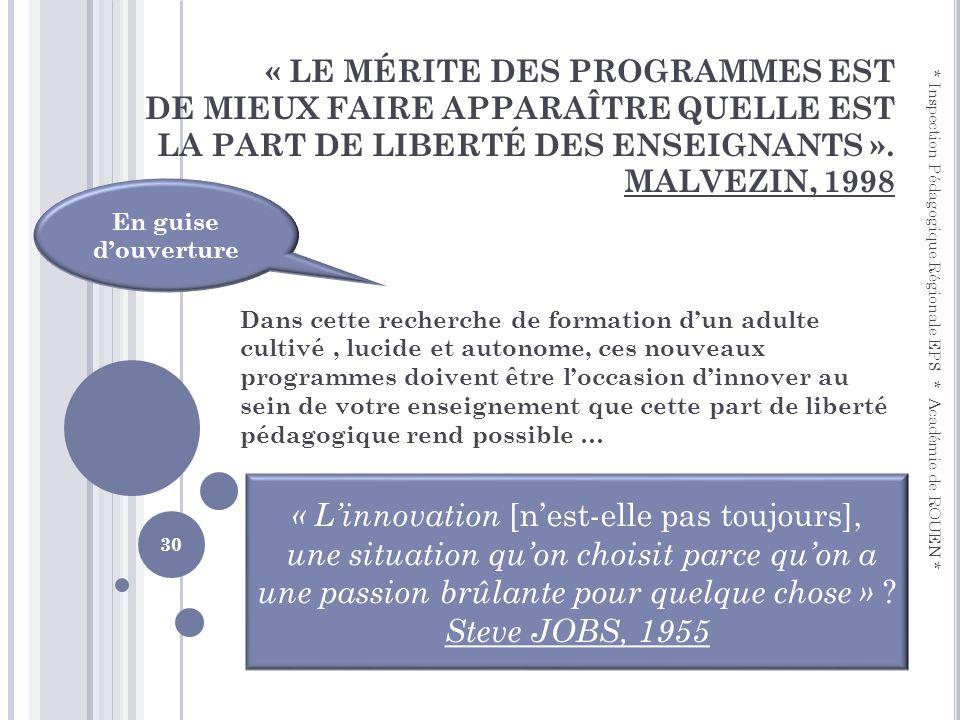 « LE MÉRITE DES PROGRAMMES EST DE MIEUX FAIRE APPARAÎTRE QUELLE EST LA PART DE LIBERTÉ DES ENSEIGNANTS ». MALVEZIN, 1998 Dans cette recherche de forma