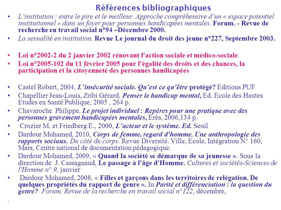 Références bibliographiques Linstitution : entre le pire et le meilleur. Approche compréhensive dun « espace potentiel institutionnel » dans un foyer