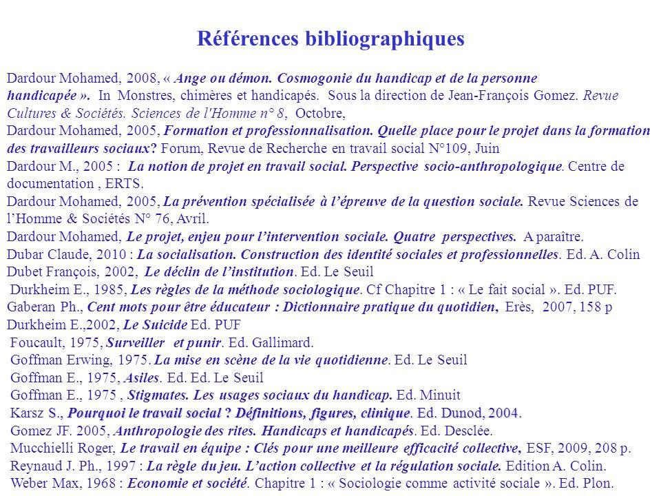 Références bibliographiques Dardour Mohamed, 2008, « Ange ou démon. Cosmogonie du handicap et de la personne handicapée ». In Monstres, chimères et ha