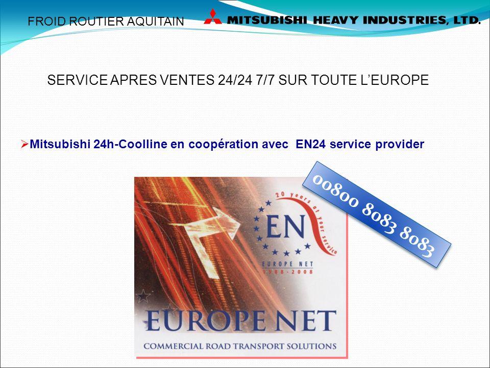 00800 8083 8083 Mitsubishi 24h-Coolline en coopération avec EN24 service provider SERVICE APRES VENTES 24/24 7/7 SUR TOUTE LEUROPE FROID ROUTIER AQUIT
