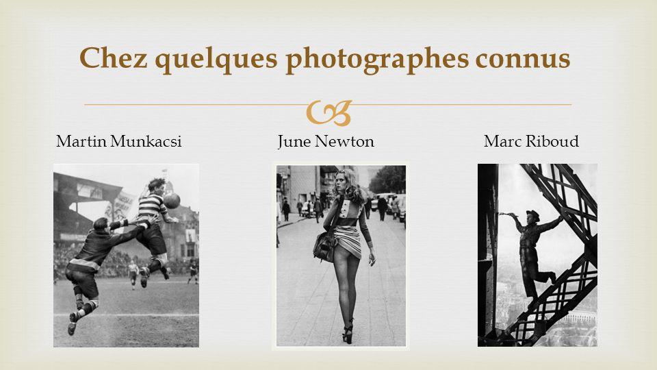 Chez quelques photographes connus Martin MunkacsiJune NewtonMarc Riboud