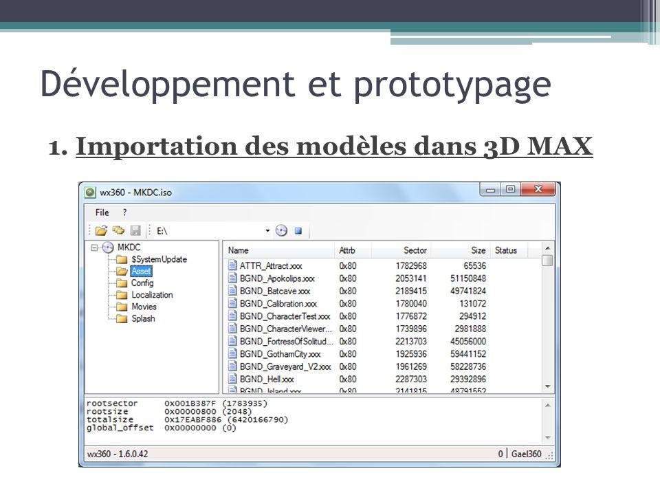 Développement et prototypage 1. Importation des modèles dans 3D MAX