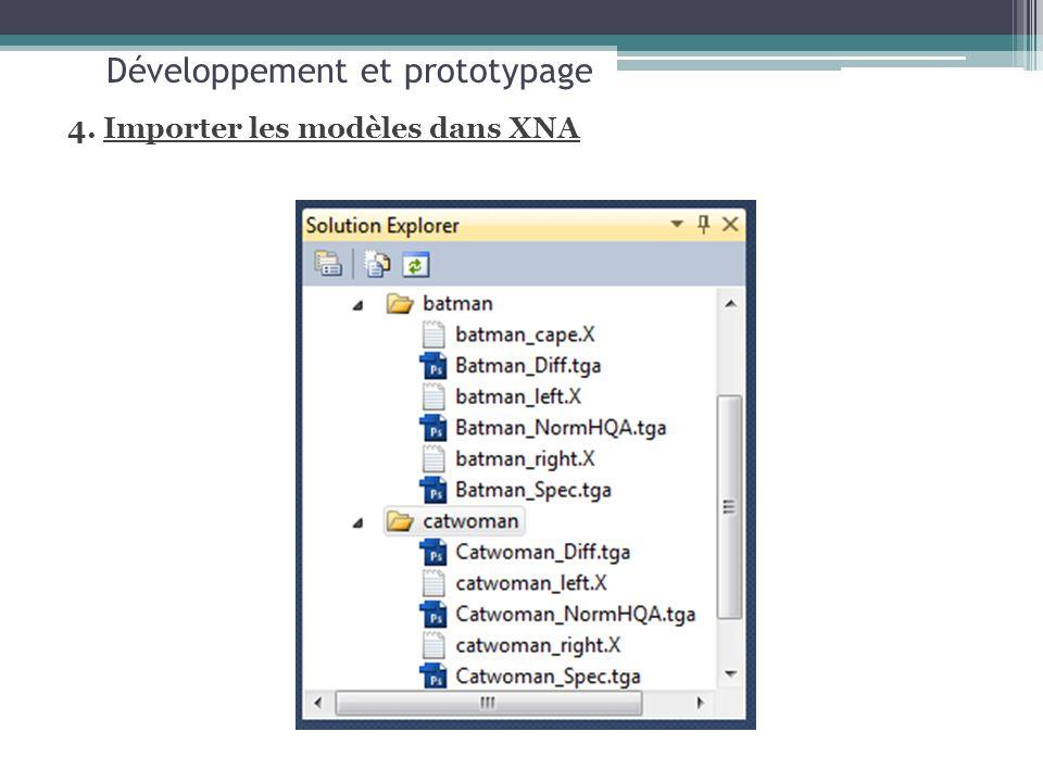 Développement et prototypage 4. Importer les modèles dans XNA