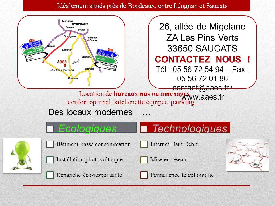 Idéalement situés près de Bordeaux, entre Léognan et Saucats Des locaux modernes Bâtiment basse consommation Installation photovoltaïque Démarche éco-